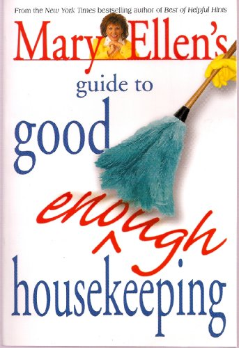 Mary Ellen's Guide to Good Enough Housekeeping - Mary Ellen Pinkham; Dale Burg