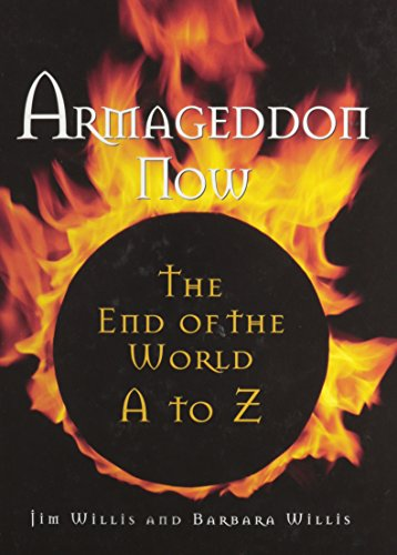Armageddon Now : The End of the World A to Z (Visible Ink Press) - Jim Willis; Barbara Willis