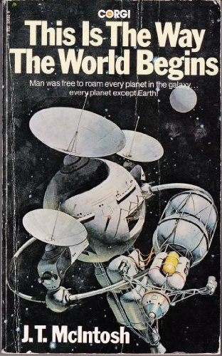 This Is The Way The World Begins - J. T. McIntosh