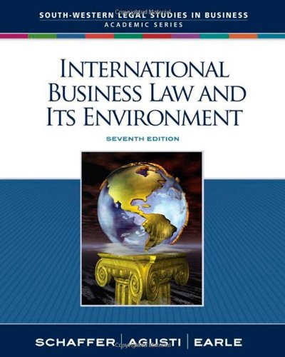 International Business Law and Its Environment - Richard Schaffer, Filiberto Agusti, Beverley Earle