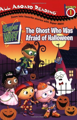 The Ghost Who Was Afraid of Halloween (Super WHY!) - Samantha Brooke