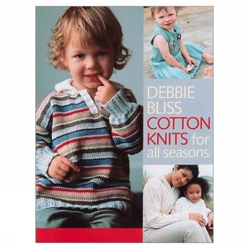 Cotton Knits for All Seasons - Debbie Bliss