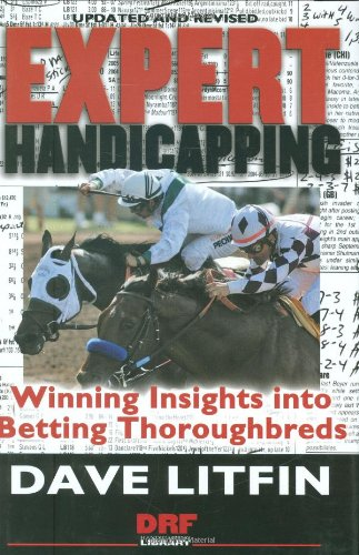 Expert Handicapping: Winning Insights into Betting Thoroughbreds (Drf Handicapping Library) - Dave LItfin