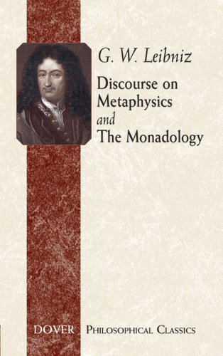 Discourse on Metaphysics and The Monadology (Philosophical Classics) - G. W. Leibniz