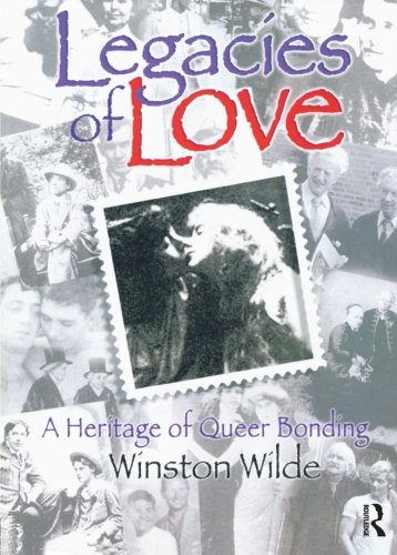 Legacies of Love: A Heritage of Queer Bonding - Winston Wilde