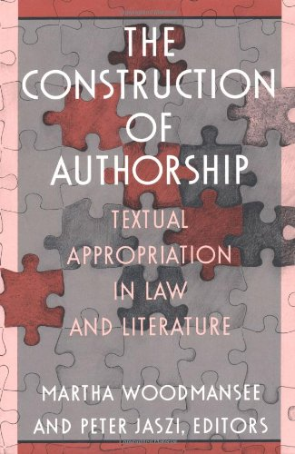 The Construction of Authorship: Textual Appropriation in Law and Literature (Post-Contemporary Interventions) - Martha Woodmansee; Peter Jaszi