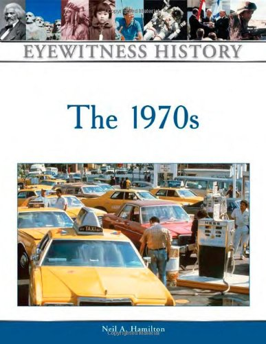 The 1970s (Eyewitness History Series) - Neil A. Hamilton