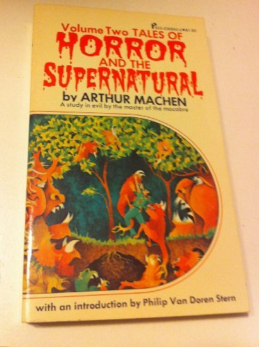 TALES OF HORROR AND THE SUPERNATURAL. Volume Two - Arthur Machen