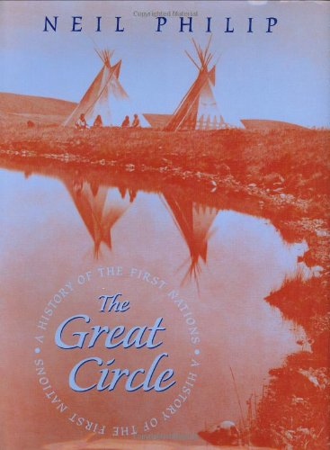 The Great Circle: A History of the First Nations - Neil Philip