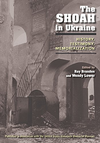The Shoah in Ukraine: History, Testimony, Memorialization - Ray Brandon; Wendy Lower