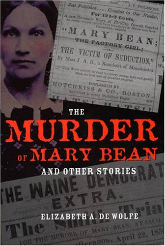 The Murder of Mary Bean and Other Stories (True Crime History) - Elizabeth A. De Wolfe