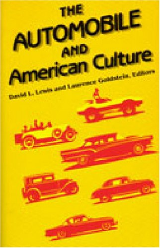 The Automobile and American Culture - David L. Lewis