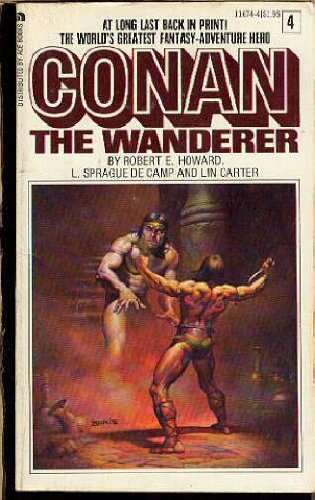 Conan the Wanderer (Ace Conan Series, Vol. 4) - Robert E. Howard; Lin Carter; L. Sprague de Camp