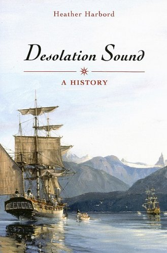 Desolation Sound: A History - Heather Harbord