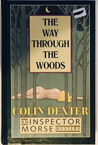 The Way Through the Woods (Thorndike Press Large Print Basic Series) - Colin Dexter
