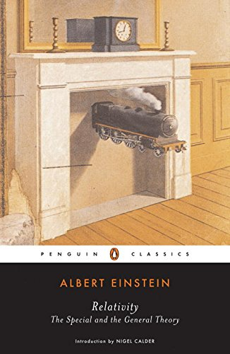 Relativity: The Special and the General Theory (Penguin Classics) - Albert Einstein