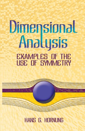 Dimensional Analysis: Examples of the Use of Symmetry (Dover Books on Physics) - Hans G. Hornung; Physics