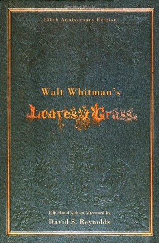 Walt Whitman's Leaves of Grass (150th Anniversary Edition) - Walt Whitman