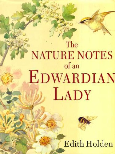 The Nature Notes of an Edwardian Lady - Edith Holden