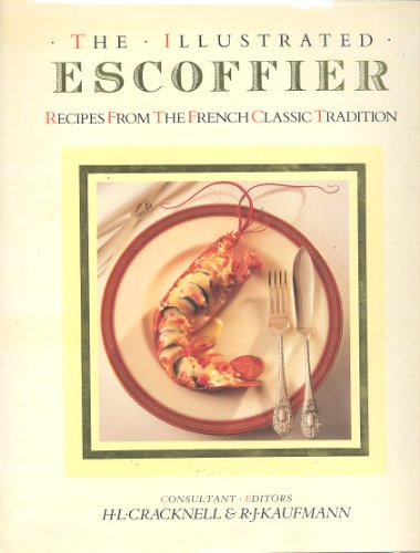 Illustrated Escoffier: Recipes from the French Classic Tradition - Auguste Escoffier; Anne Johnson