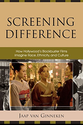 Screening Difference: How Hollywood's Blockbuster Films Imagine Race, Ethnicity, and Culture - Jaap Van Ginneken