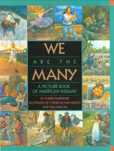 We Are the Many: A Picture Book of American Indians - Doreen Rappaport