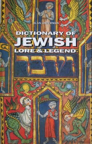 Dictionary of Jewish Lore  &  Legend - Alan Unterman