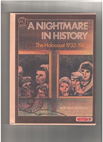 A Nightmare in History: The Holocaust 1933-1945 - Miriam Chaikin