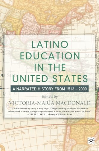 Latino Education in the United States: A Narrated History from 1513-2000 - Victoria-Maria MacDonald