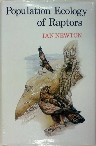 Population Ecology of Raptors - Ian Newton