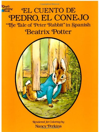 El Cuento de Pedro, el Conejo (Dover Children's Bilingual Coloring Book) - Beatrix Potter; Coloring Books