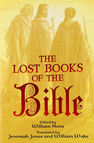 The Lost Books of the Bible (Dover Value Editions) - William Hone; Jeremiah Jones; William Wake