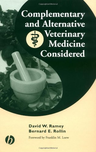 Complementary and Alternative Veterinary Medicine Considered - David W. Ramey; Bernard E. Rollin