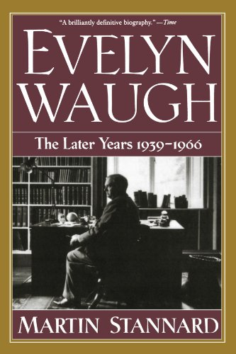 Evelyn Waugh: The Later Years 1939-1966 (Vol. 2) - Martin Stannard