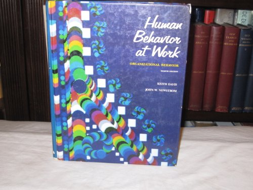 Human Behavior at Work: Organizational Behavior (Mcgraw Hill Series in Management) - Keith Davis; John W. Newstrom
