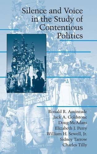 Silence and Voice in the Study of Contentious Politics (Cambridge Studies in Contentious Politics) - Ronald R. Aminzade; Jack A. Goldstone; Doug McAdam; Elizabeth J. Perry; William H. Sewell Jr; Sidney Tarrow; C