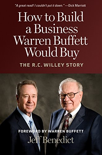 How to Build a Business Warren Buffett Would Buy: The R. C. Willey Story - Jeff Benedict