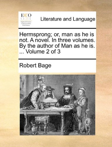 Hermsprong; or, man as he is not. A novel. In three volumes. By the author of Man as he is. ...  Volume 2 of 3 - Robert Bage