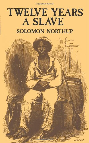 Twelve Years a Slave (African American) - Solomon Northup
