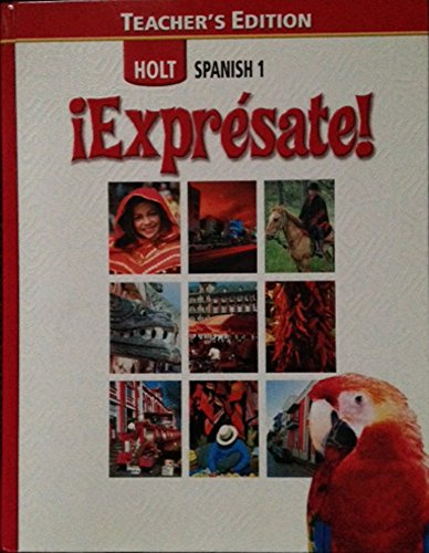?Expr?sate!: Teacher Edition Level 1 2006 - RINEHART AND WINSTON HOLT