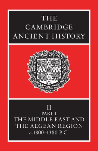 The Cambridge Ancient History Volume 2, Part 1: The Middle East and the Aegean Region, c.1800-1380 BC - I. E. S. Edwards; C. J. Gadd; N. G. L. Hammond; E. Sollberger