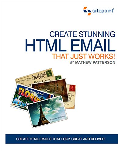 Create Stunning HTML Email That Just Works - Mathew Patterson