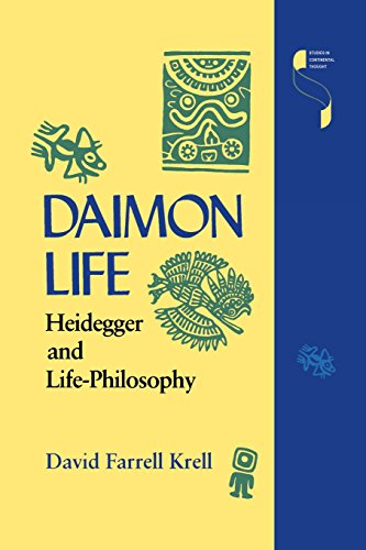 Daimon Life: Heidegger and Life-Philosophy (Studies in Continental Thought) - David Farrell Krell
