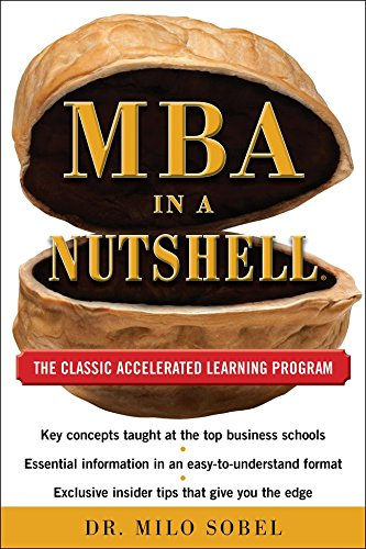 MBA in a Nutshell: The Classic Accelerated Learner Program - Milo Sobel
