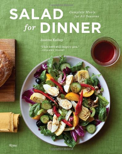 Salad for Dinner: Complete Meals for All Seasons - Jeanne Kelley