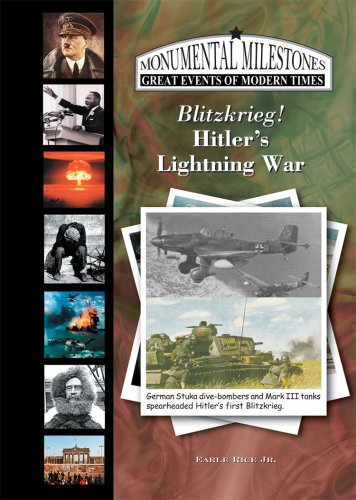 Blitzrieg! Hitler's Lightning War (Monumental Milestones: Great Events of Modern Times) - Earle Rice Jr.