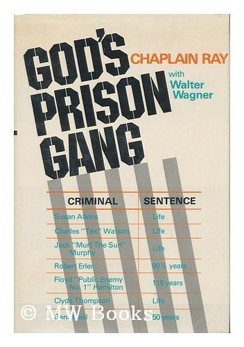 God's Prison Gang - Chaplain Ray; Walter Wagner