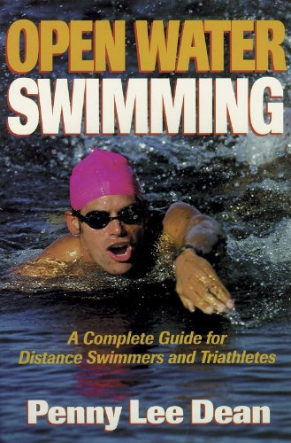 Open Water Swimming: A Complete Guide for Distance Swimmers and Triathletes - Penny Lee Dean