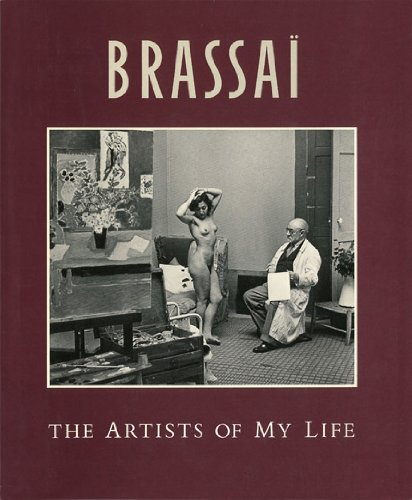 The Artists of My Life (A Studio book) - Brassai