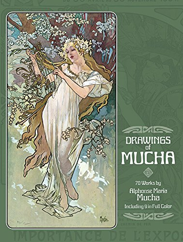 Drawings of Mucha: 70 Works by Alphonse Maria Mucha Including 9 in Full Color - Alphonse Mucha
